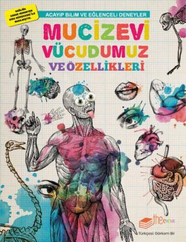 Acayip Bilim ve Eğlenceli Deneyler-Mucizevi Vücudumuz ve Özellikleri M