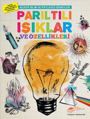 Acayip Bilim ve Eğlenceli Deneyler-Parıltılı Işıklar ve Özellikleri