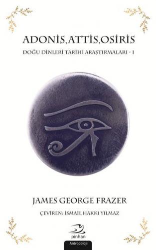 Adonis Attis Osiris - Doğu Dinleri Tarihi Araştırmaları 1