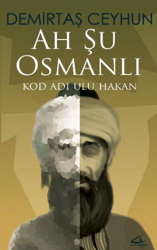 Ah Şu Osmanlı-Kod Adı-Ulu Hakan
