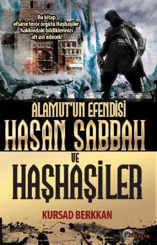Alamutun Efendisi Hasan Sabbah ve Haşhaşiler