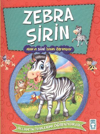 """Allah'ın İsimlerini Öğreniyorum: Zebra Şirin """"Allah'ın Semi Sani İsmini Öğreniyor"""""""