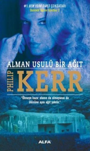 Alman Usulü Bir Ağıt Dedektif Bernie Gunther 3 Philip Kerr