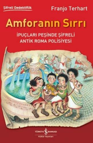 Amforanın Sırrı - İpuçları Peşinde Şifreli Antik Roma Polisiyesi