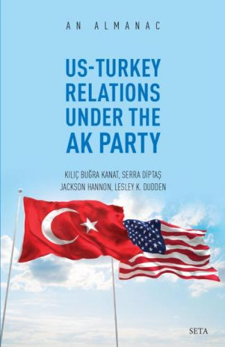 An Almanac -Us-Turkey Relations Under The Ak Party