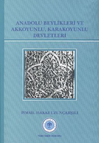 Anadolu Beylikleri ve Akkoyunlu Karakoyunlu Devletleri