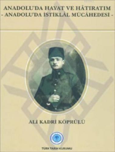 Anadolu'da Hayat ve Hatıratım-Anadolu'da İstiklal Mücadelesi
