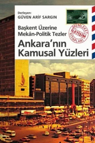 Ankara'nın Kamusal Yüzleri Başkent Üzerine Mekân-Politik Tezler Güven