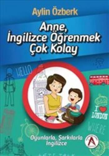 Anne İngilizce Öğrenmek Çok Kolay Aylin Özberk