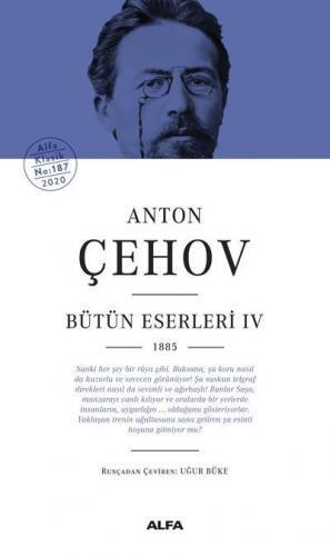 Anton Çehov - Bütün Eserleri 4 1885 Anton Pavloviç Çehov