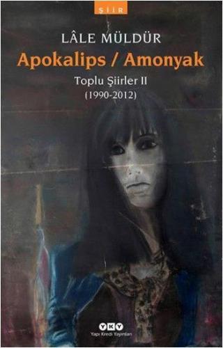 Apokalips Amonyak Toplu Şiirler II