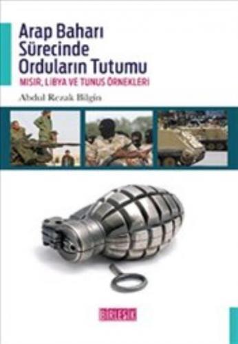 Arap Baharı Sürecinde Orduların Tutumu-Mısır Libya ve Tunus Örnekleri