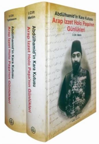 Arap İzzet Holo Paşanın Günlükleri Abdülhamidin Kara Kutusu 2 Cilt Takım