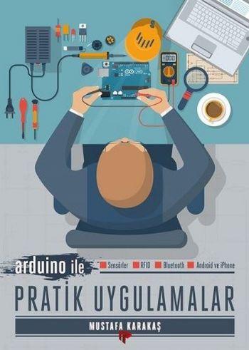 Arduino ile Pratik Uygulamalar Mustafa Karakaş