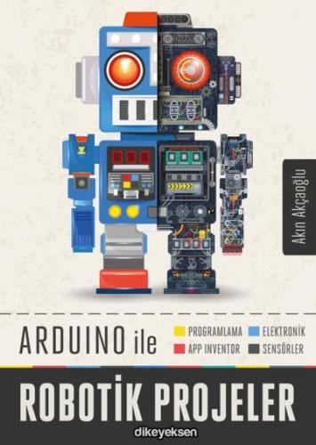 Arduino İle Robotik Projeler Akın Akçaoğlu