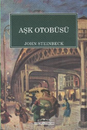 Aşk Otobüsü John Steinbeck