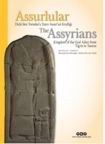 Assurlular Dicleden Toroslara Tanrı Assurun Krallığı-The Assyrians Kingdom Of The God Assur From Tig