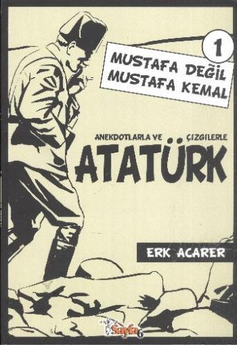 Atatürk-1: Mustafa Değil Mustafa Kemal