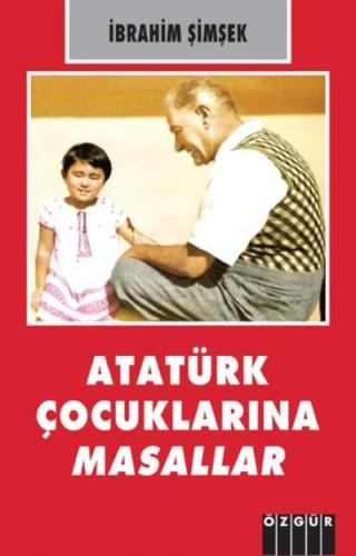 Atatürk Çocuklarına Masallar İbrahim Şimşek