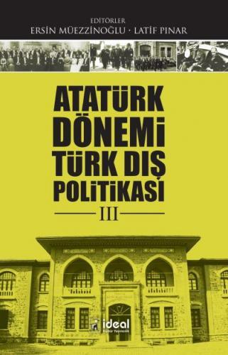 Atatürk Dönemi Türk Dış Politikası III