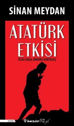 Atatürk Etkisi İflas-İşgal-Direniş-Kurtuluş