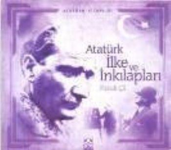 Atatürk Kitapları: Atatürk İlke ve İnkılapları