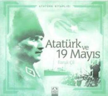 Atatürk Kitapları: Atatürk ve 19 Mayıs