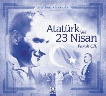 Atatürk Kitapları: Atatürk ve 23 Nisan