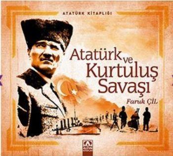 Atatürk Kitapları: Atatürk ve Kurtuluş Savaşı