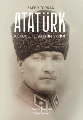 Atatürk - Kurucu Felsefenin Evrimi