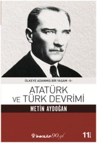 Atatürk ve Türk Devrimi Ülkeye Adanmış Bir Yaşam 2