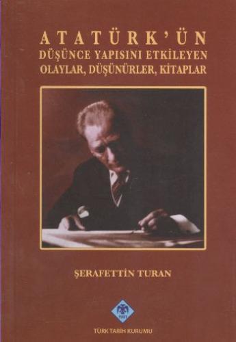 Atatürkün Düşünce Yapısını Etkileyen Olaylar Düşünürler Kitaplar