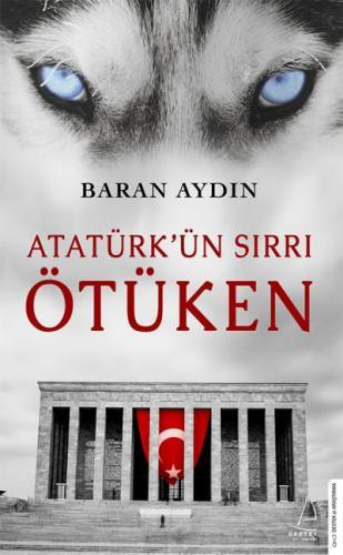Atatürkün Sırrı - Ötüken Baran Aydın
