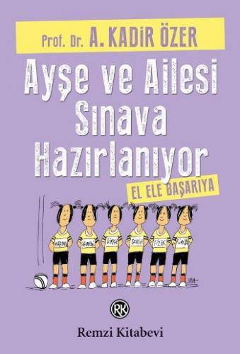 Ayşe ve Ailesi Sınava Hazırlanıyor A. Kadir Özer