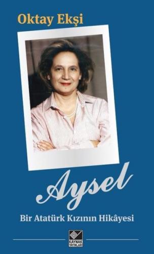 Aysel-Bir Atatürk Kızının Hikayesi