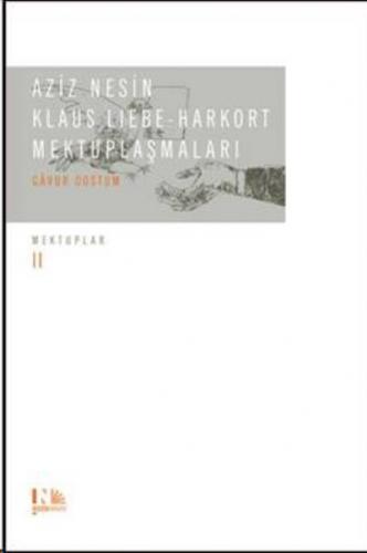 Aziz Nesin - Klaus Liebe Harkort Mektuplaşmaları Gavur Dostum Mektuplar II