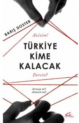 Azizim Türkiye Kime Kalacak Dersin