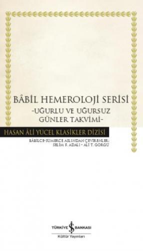 Babil Hemeroloji Serisi - Uğurlu ve Uğursuz Günler Takvimi