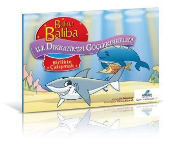 Balina Baliba ile Dikkatlerimizi Güçlendirelim Birlikte Çalışmak