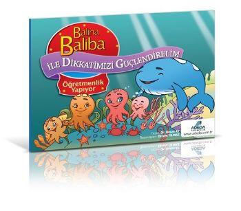 Balina Baliba ile Dikkatlerimizi Güçlendirelim Öğretmenlik Yapıyor