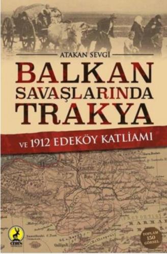 Balkan Savaşlarında Trakya ve 1912 Edeköy Katliamı Atakan Sevgi