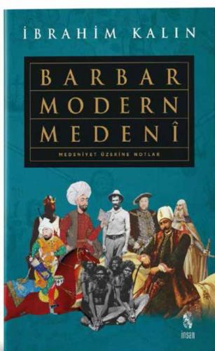 Barbar Modern Medeni İbrahim Kalın