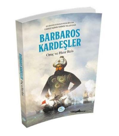 Barbaros Kardeşler-Oruç ve Hızır Reis