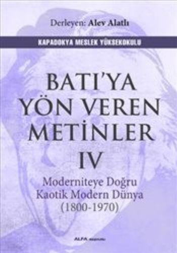 Batıya Yön Veren Metinler IV Alev Alatlı