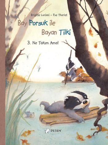 Bay Porsuk ile Bayan Tilki-3: Ne Takım Ama! (Ciltli)