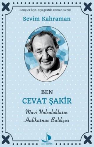 Ben Cevat Şakir-Mavi Yolculukların Halikarnas Balıkçısı