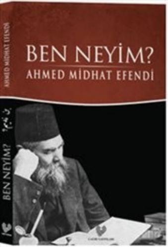 Ben Neyim - Osmanlı Türkçesi Aslı ile Birlikte