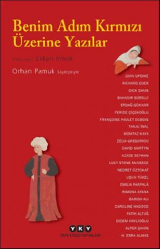 Benim Adım Kırmızı Üzerine Yazılar-Orhan Pamuk Söyleşisiyle
