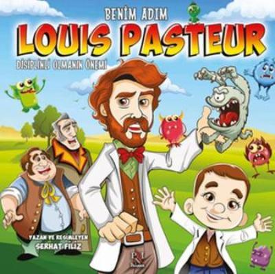 Benim Adım Louis Pasteur Disiplinli Olmanın Önemi