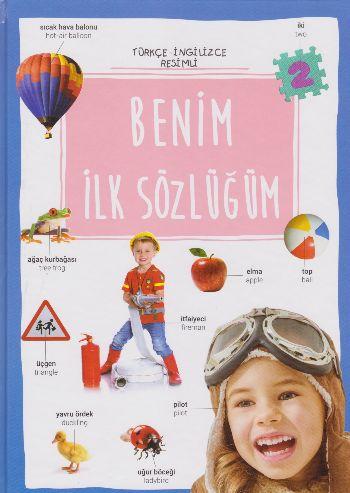 Benim İlk Sözlüğüm Türkçe-İngilizce Resimli Ciltli